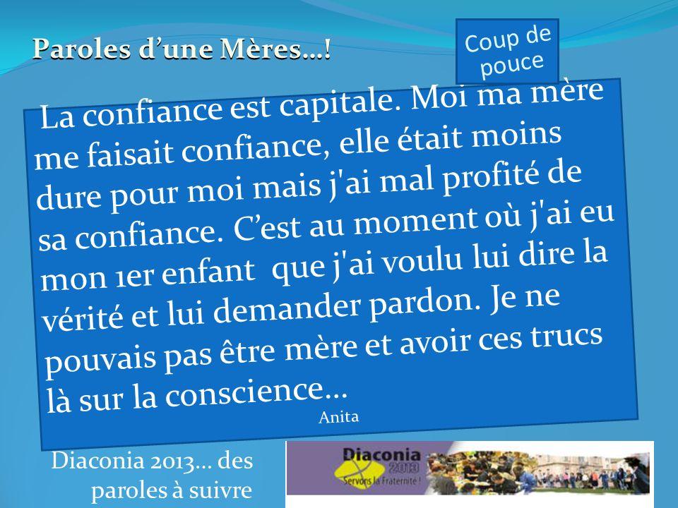Diaconia 2013… des paroles à suivre La confiance est capitale.