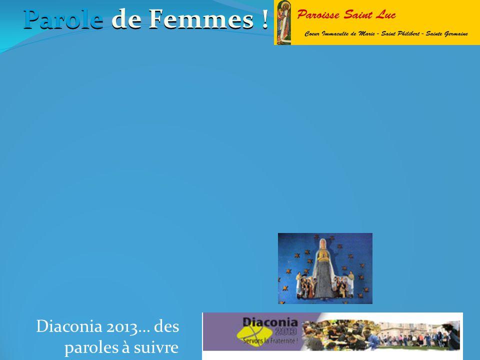 Diaconia 2013… des paroles à suivre Parole de Femmes !