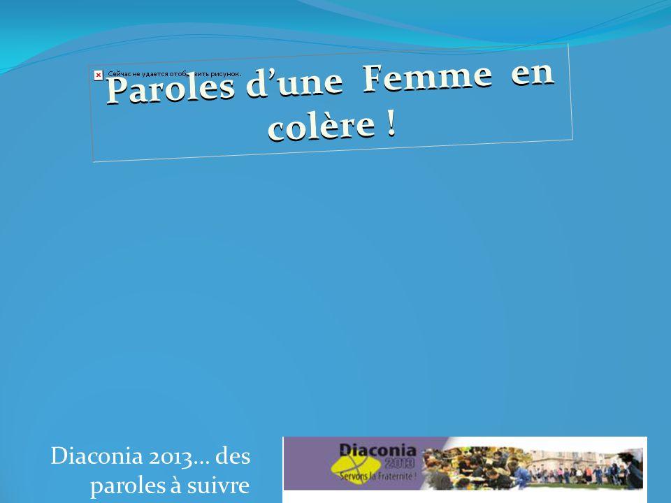 Diaconia 2013… des paroles à suivre Paroles dune Femme en colère !
