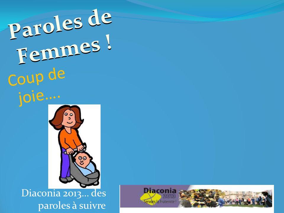 Diaconia 2013… des paroles à suivre Coup de joie…. Paroles de Femmes !