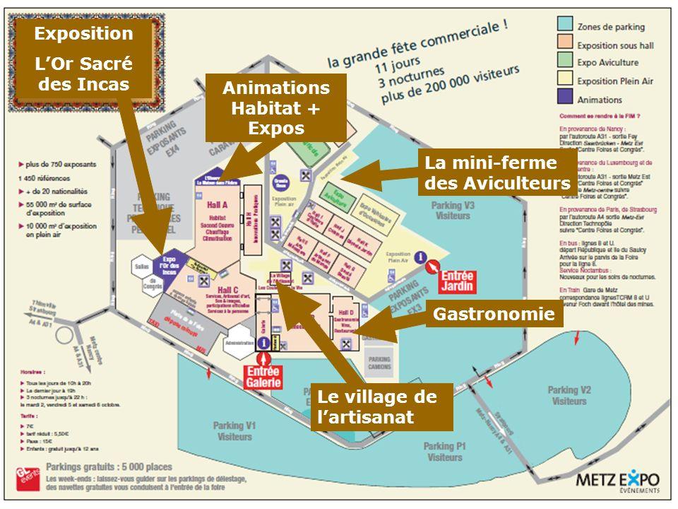 Exposition LOr Sacré des Incas Le village de lartisanat Gastronomie La mini-ferme des Aviculteurs Animations Habitat + Expos