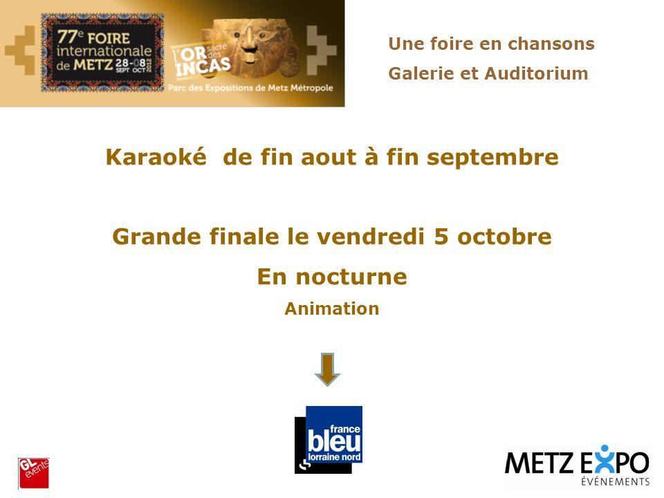 Karaoké de fin aout à fin septembre Grande finale le vendredi 5 octobre En nocturne Animation Une foire en chansons Galerie et Auditorium