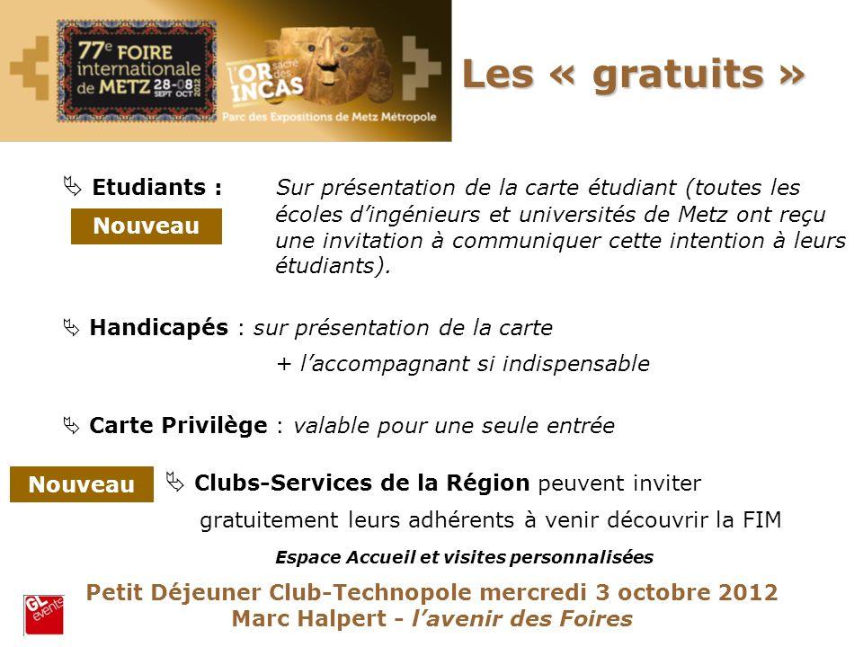 Etudiants : Sur présentation de la carte étudiant (toutes les écoles dingénieurs et universités de Metz ont reçu une invitation à communiquer cette in