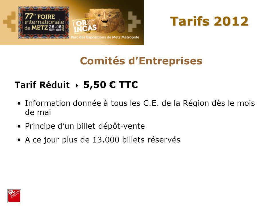 Tarifs 2012 Comités dEntreprises Tarif Réduit 5,50 TTC Information donnée à tous les C.E. de la Région dès le mois de mai Principe dun billet dépôt-ve