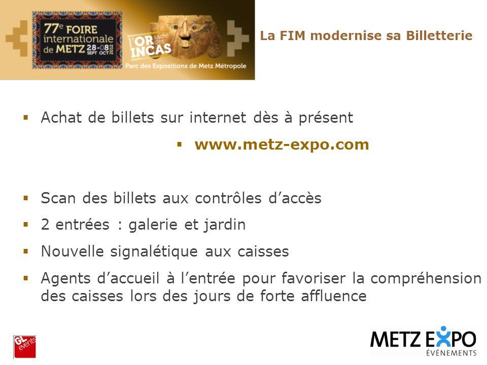 La FIM modernise sa Billetterie Achat de billets sur internet dès à présent www.metz-expo.com Scan des billets aux contrôles daccès 2 entrées : galeri