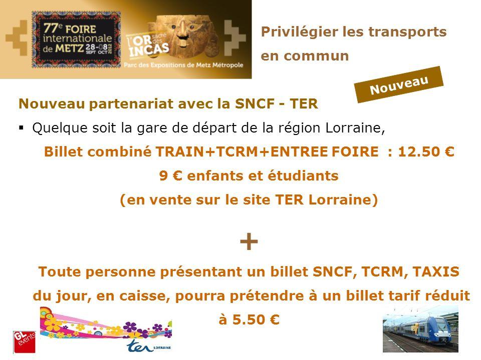 Privilégier les transports en commun Nouveau Nouveau partenariat avec la SNCF - TER Quelque soit la gare de départ de la région Lorraine, Billet combi