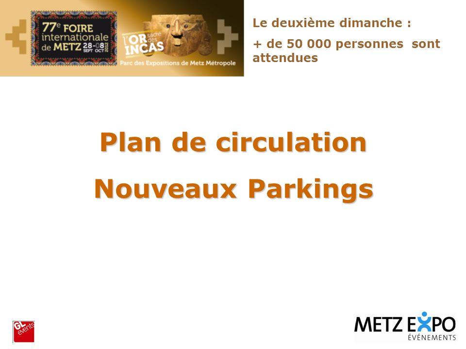 Plan de circulation Nouveaux Parkings Le deuxième dimanche : + de 50 000 personnes sont attendues