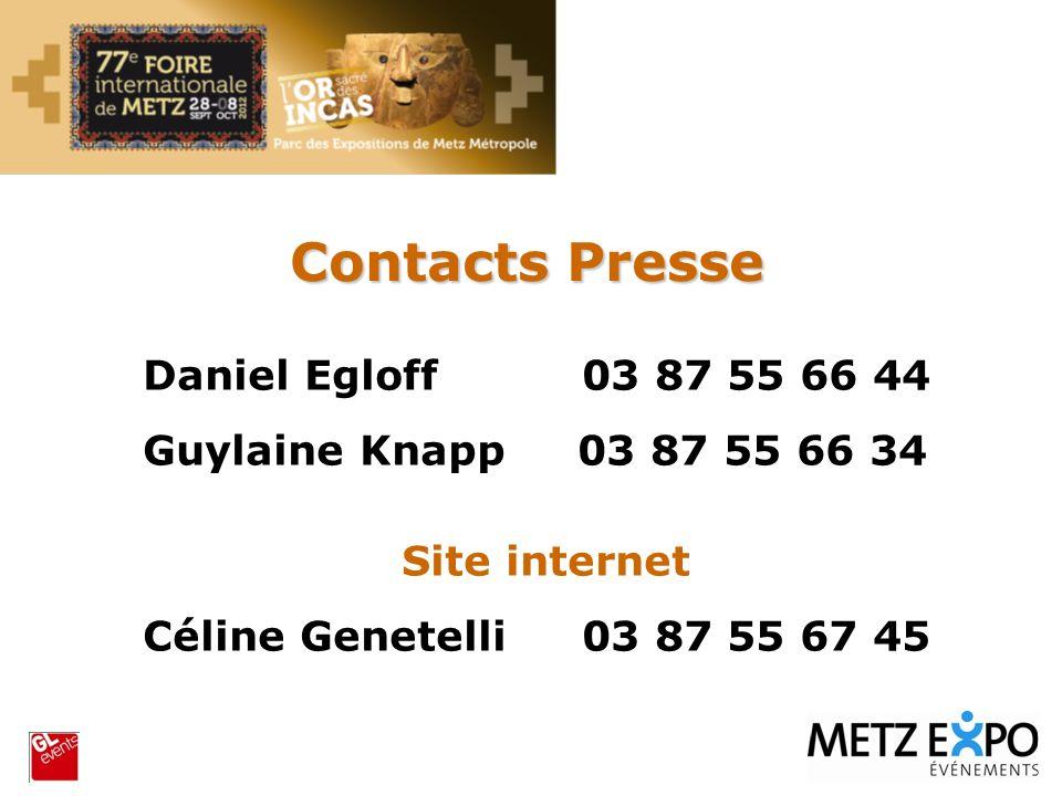 Contacts Presse Daniel Egloff 03 87 55 66 44 Guylaine Knapp 03 87 55 66 34 Site internet Céline Genetelli 03 87 55 67 45