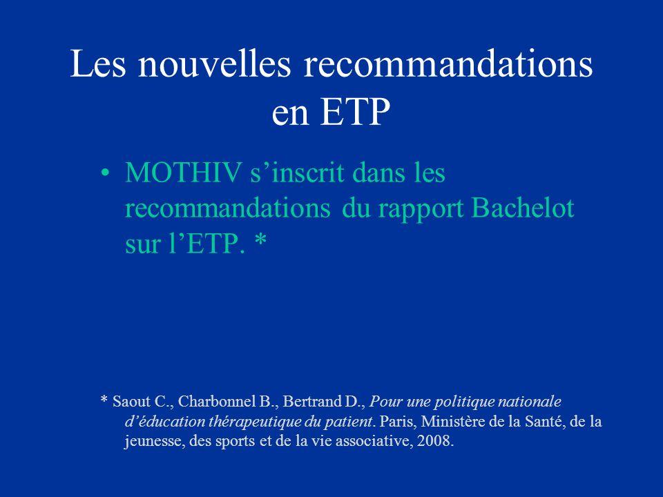 Les nouvelles recommandations en ETP MOTHIV sinscrit dans les recommandations du rapport Bachelot sur lETP. * * Saout C., Charbonnel B., Bertrand D.,