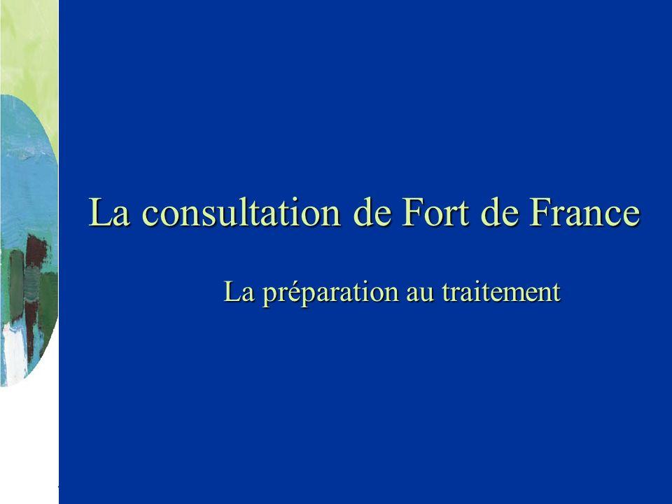La consultation de Fort de France La préparation au traitement
