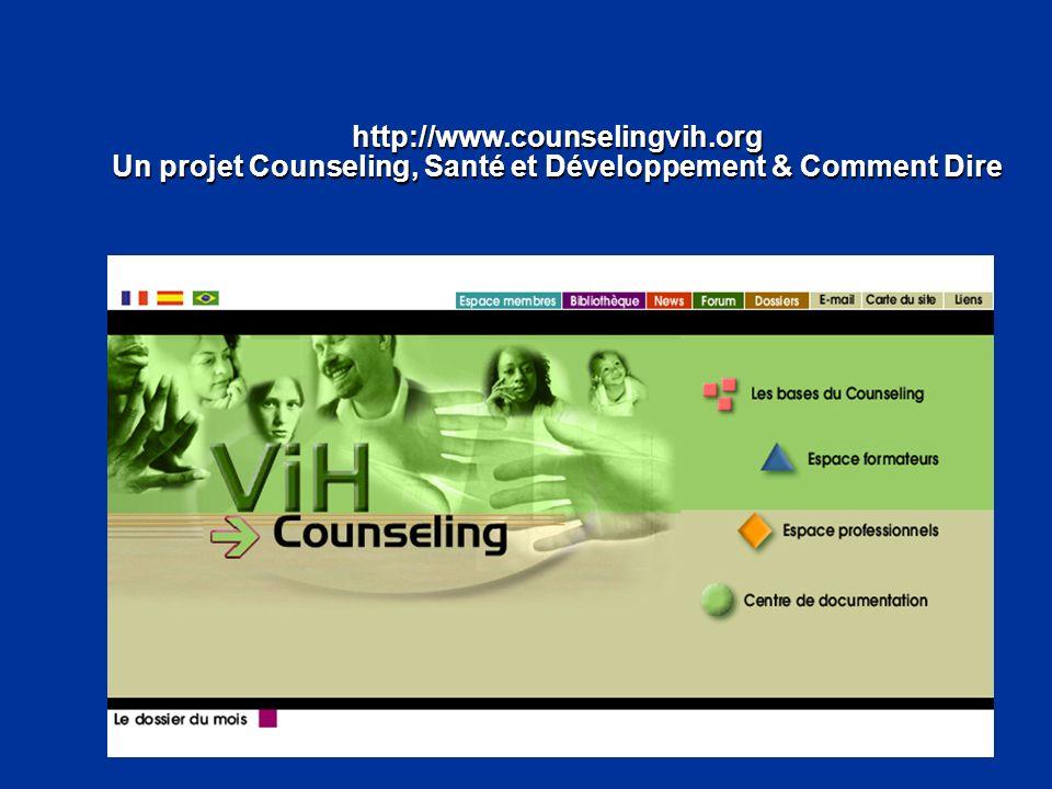 http://www.counselingvih.org Un projet Counseling, Santé et Développement & Comment Dire