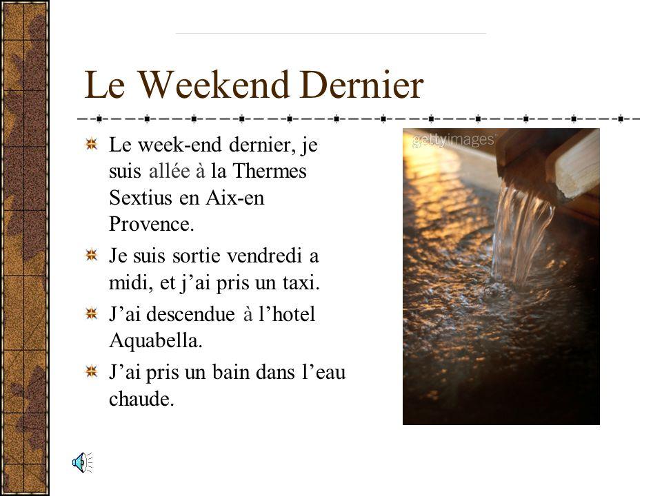 Le Weekend Dernier Le week-end dernier, je suis allée à la Thermes Sextius en Aix-en Provence.