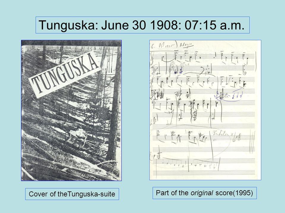 Tunguska: June 30 1908: 07:15 a.m. Cover of theTunguska-suite Part of the original score(1995)