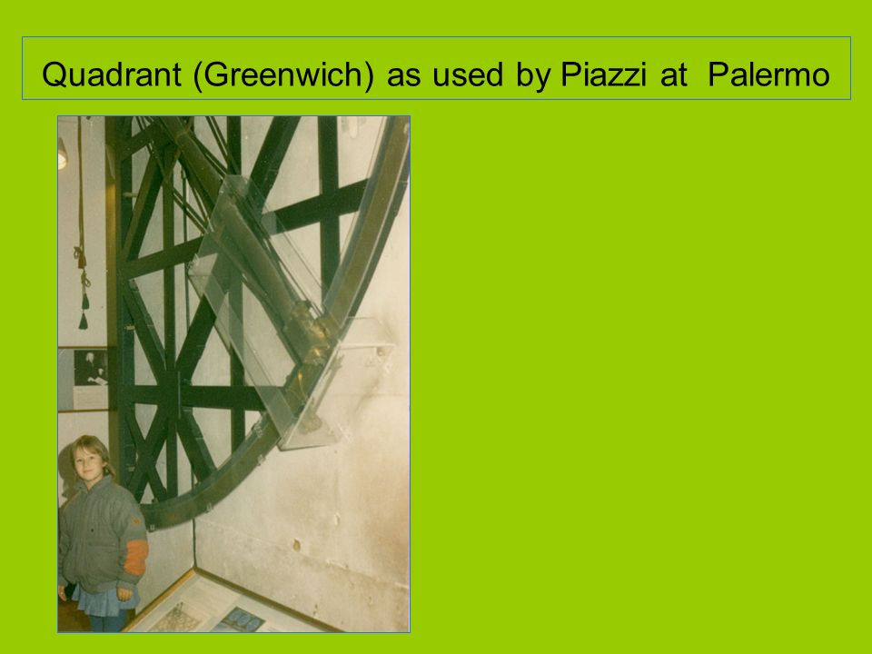 Quadrant (Greenwich) as used by Piazzi at Palermo