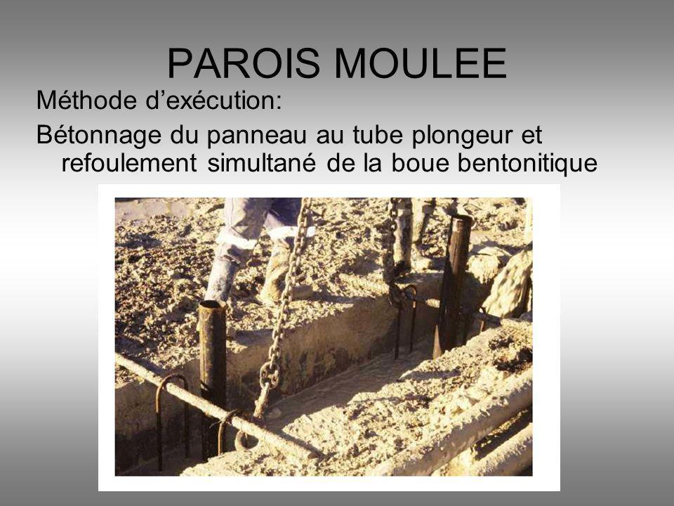 Méthode dexécution: Bétonnage du panneau au tube plongeur et refoulement simultané de la boue bentonitique PAROIS MOULEE