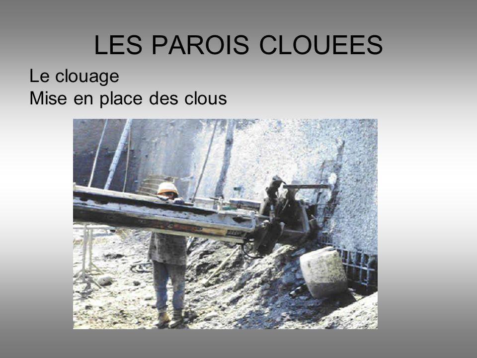 Le clouage Mise en place des clous LES PAROIS CLOUEES