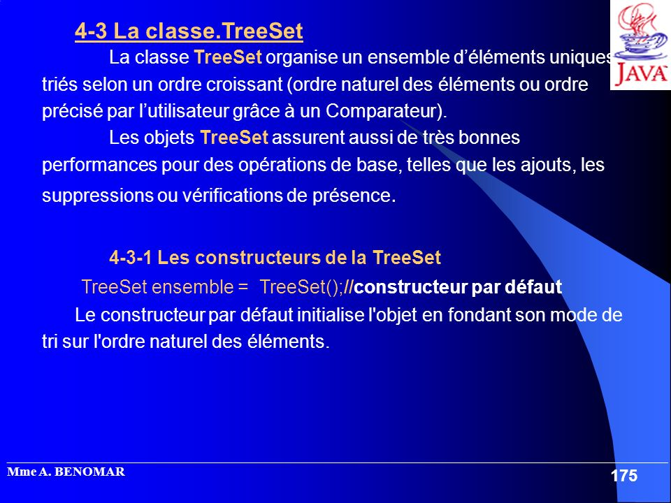 _____________________________________________________________________________________________________ Mme A. BENOMAR 175 4-3 La classe.TreeSet La clas