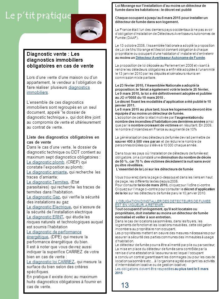 13 Le ptit pratique Diagnostic vente : Les diagnostics immobiliers obligatoires en cas de vente Lors dune vente dune maison ou d'un appartement, le ve