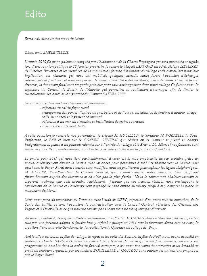 2 Edito Extrait du discours des vœux du Maire Chers amis AMBLEVILLOIS, Lannée 2010 fût principalement marquée par lélaboration de la Charte Paysagère