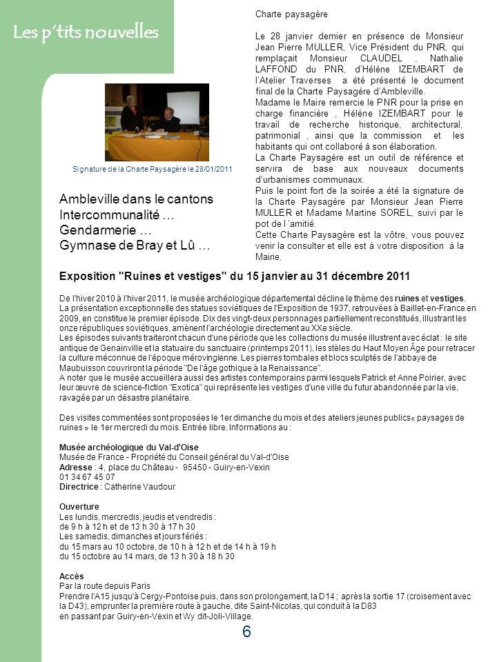 6 Les ptits nouvelles Charte paysagère Le 28 janvier dernier en présence de Monsieur Jean Pierre MULLER, Vice Président du PNR, qui remplaçait Monsieu