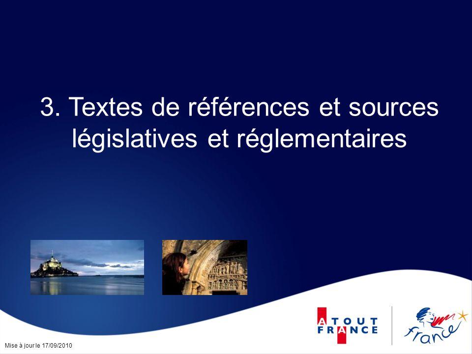 Mise à jour le 17/09/2010 3. Textes de références et sources législatives et réglementaires