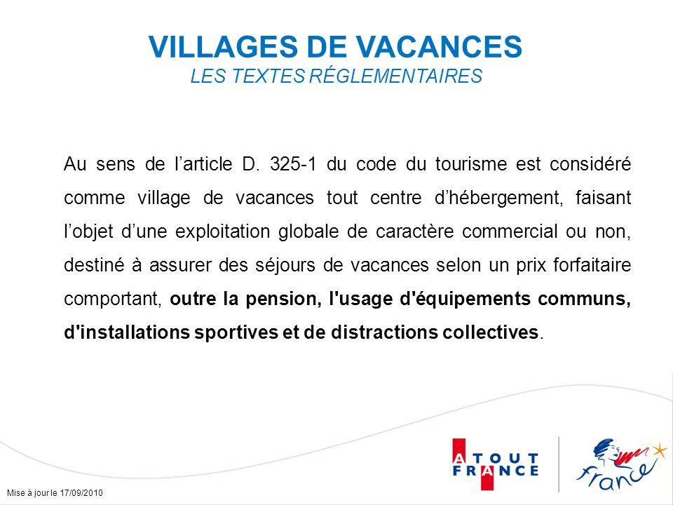 Mise à jour le 17/09/2010 VILLAGES DE VACANCES LES TEXTES RÉGLEMENTAIRES Au sens de larticle D.