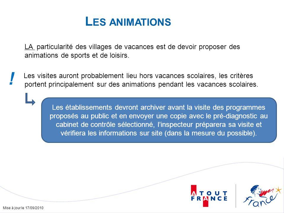 Mise à jour le 17/09/2010 L ES ANIMATIONS LA particularité des villages de vacances est de devoir proposer des animations de sports et de loisirs.
