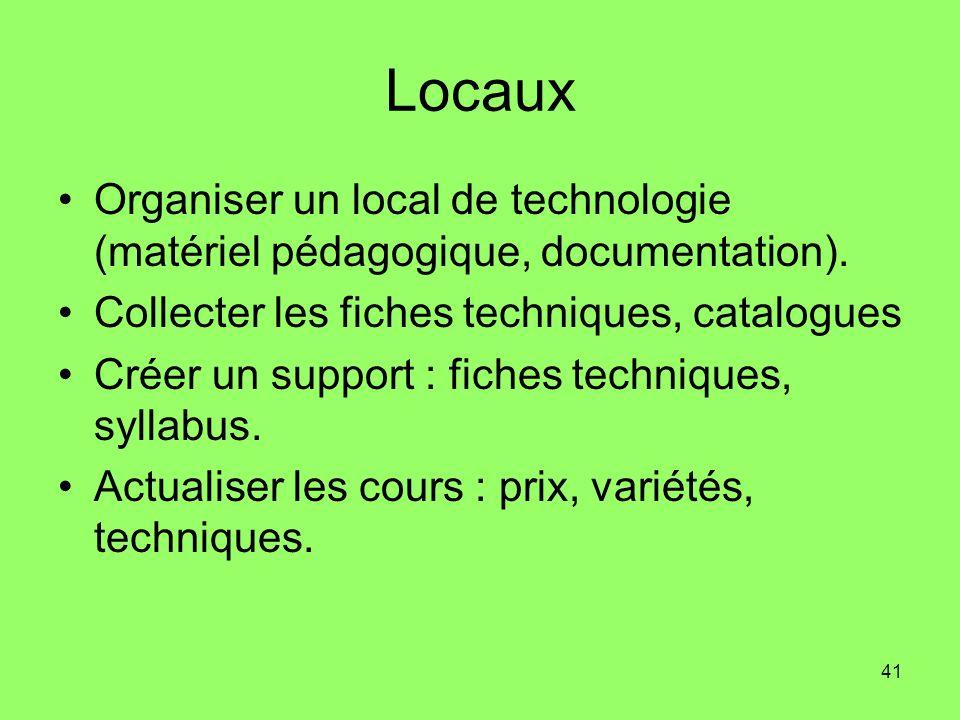 41 Locaux Organiser un local de technologie (matériel pédagogique, documentation). Collecter les fiches techniques, catalogues Créer un support : fich