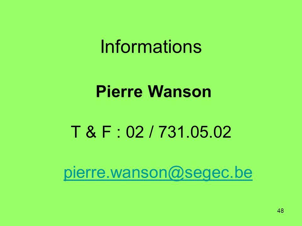 48 Informations Pierre Wanson T & F : 02 / 731.05.02 pierre.wanson@segec.bepierre.wanson@segec.be