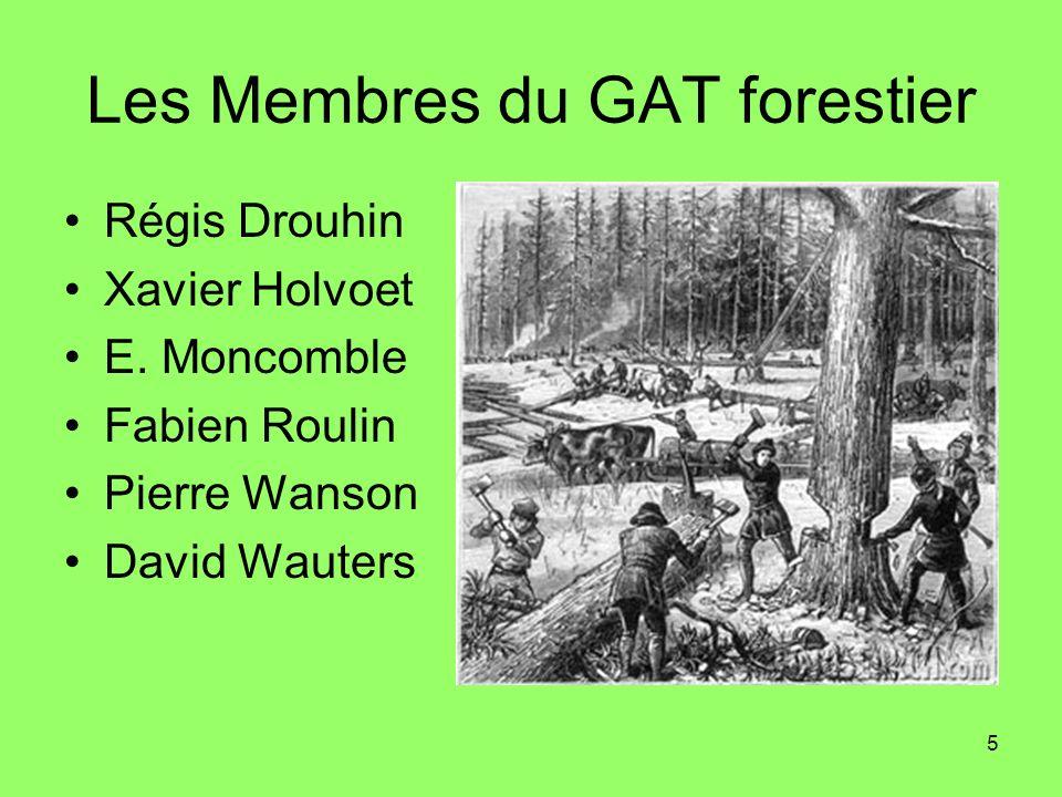 5 Les Membres du GAT forestier Régis Drouhin Xavier Holvoet E. Moncomble Fabien Roulin Pierre Wanson David Wauters