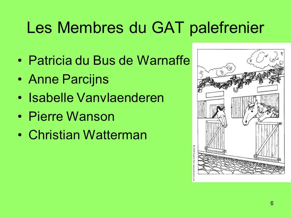 6 Les Membres du GAT palefrenier Patricia du Bus de Warnaffe Anne Parcijns Isabelle Vanvlaenderen Pierre Wanson Christian Watterman