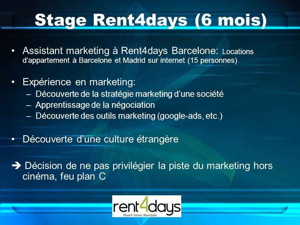 Stage Rent4days (6 mois) Assistant marketing à Rent4days Barcelone: Locations dappartement à Barcelone et Madrid sur internet (15 personnes) Expérienc