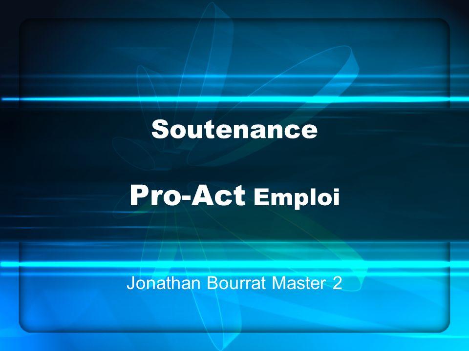 Soutenance Pro-Act Emploi Jonathan Bourrat Master 2
