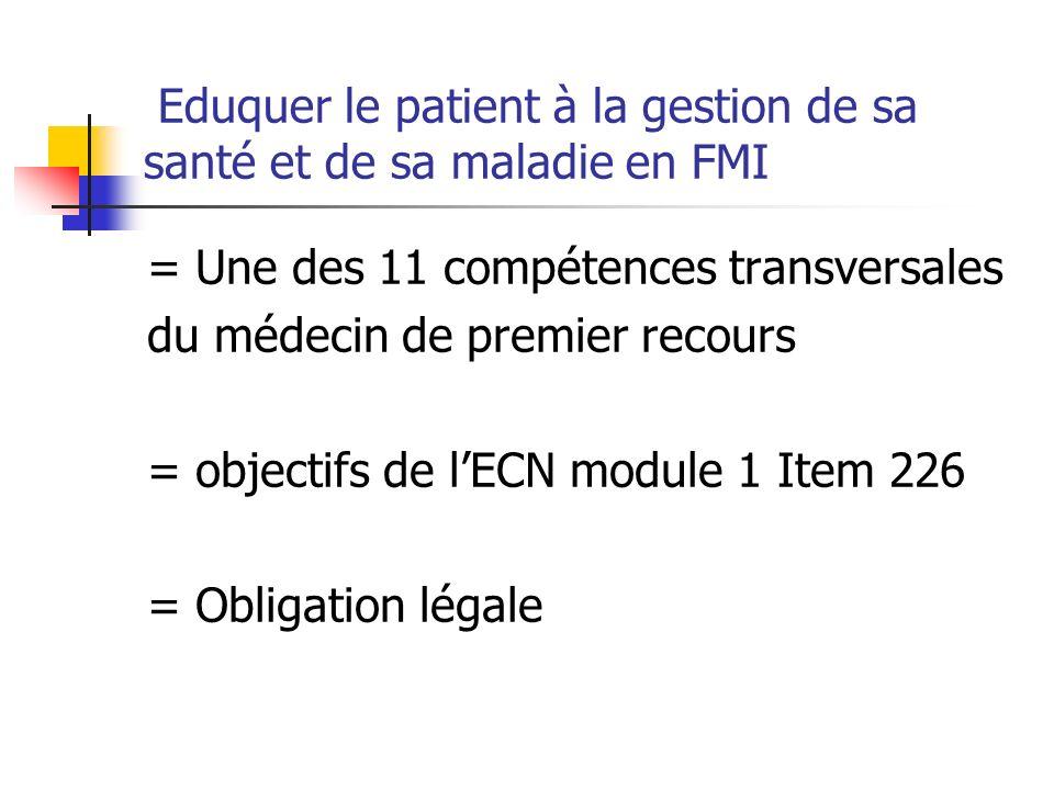 Eduquer le patient à la gestion de sa santé et de sa maladie en FMI = Une des 11 compétences transversales du médecin de premier recours = objectifs d