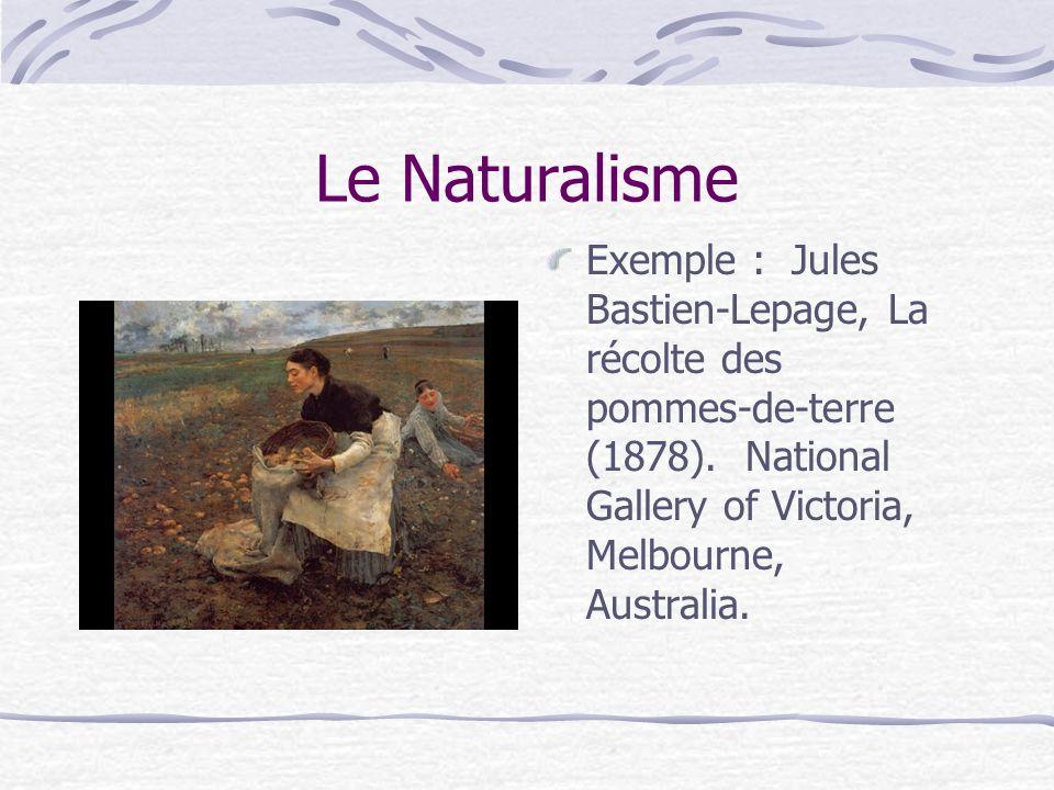 Le Naturalisme Exemple : Jules Bastien-Lepage, La récolte des pommes-de-terre (1878). National Gallery of Victoria, Melbourne, Australia.
