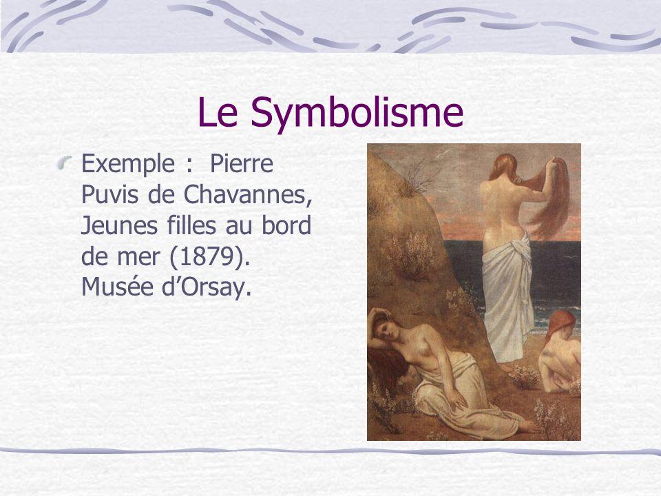 Le Symbolisme Exemple : Pierre Puvis de Chavannes, Jeunes filles au bord de mer (1879). Musée dOrsay.