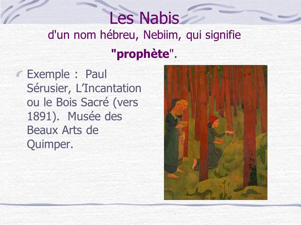 Les Nabis d'un nom hébreu, Nebiim, qui signifie