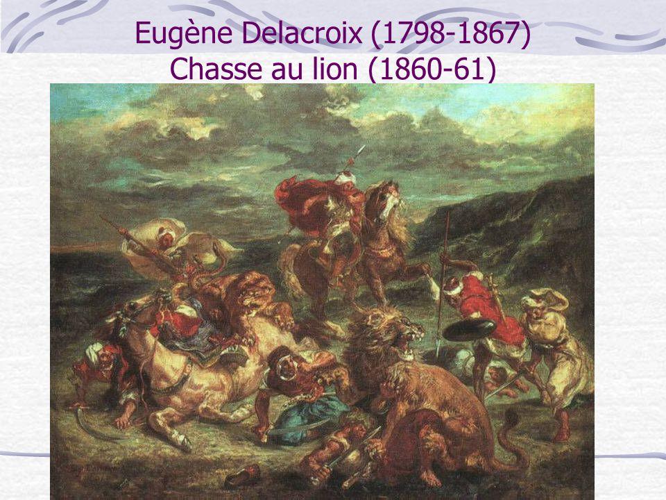 Eugène Delacroix (1798-1867) Chasse au lion (1860-61)