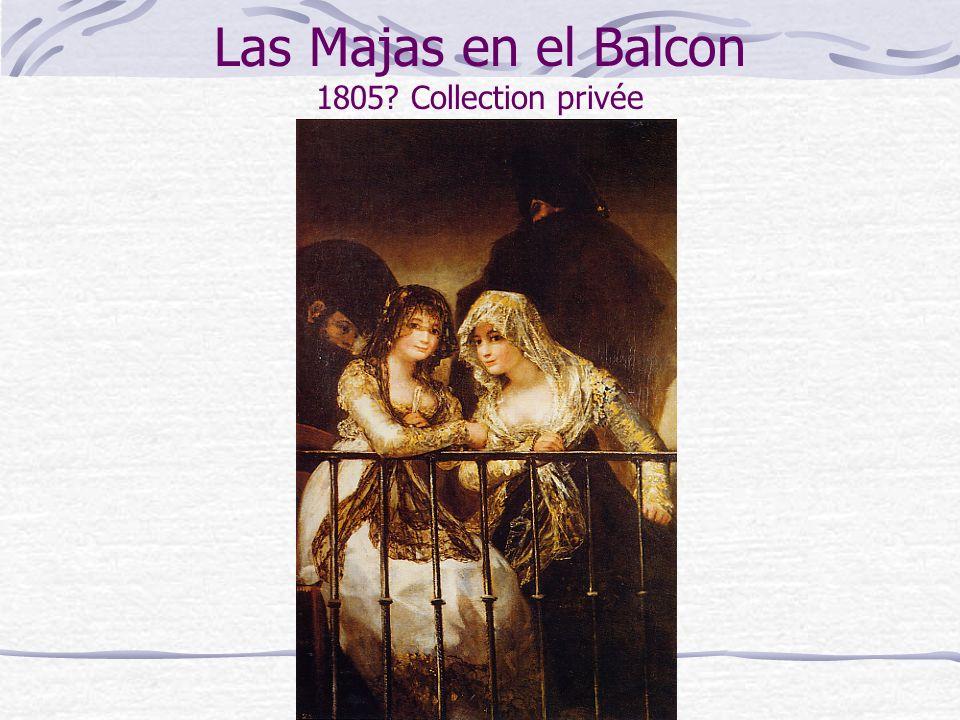 Las Majas en el Balcon Vers 1810-1815.