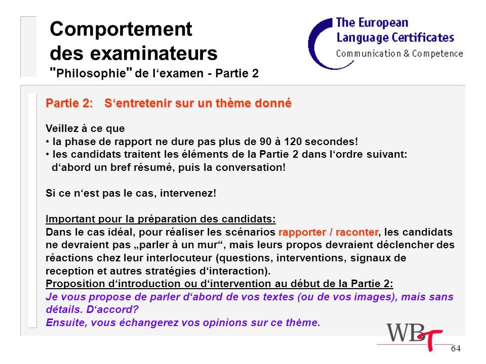 64 Partie 2: Sentretenir sur un thème donné Veillez à ce que la phase de rapport ne dure pas plus de 90 à 120 secondes.