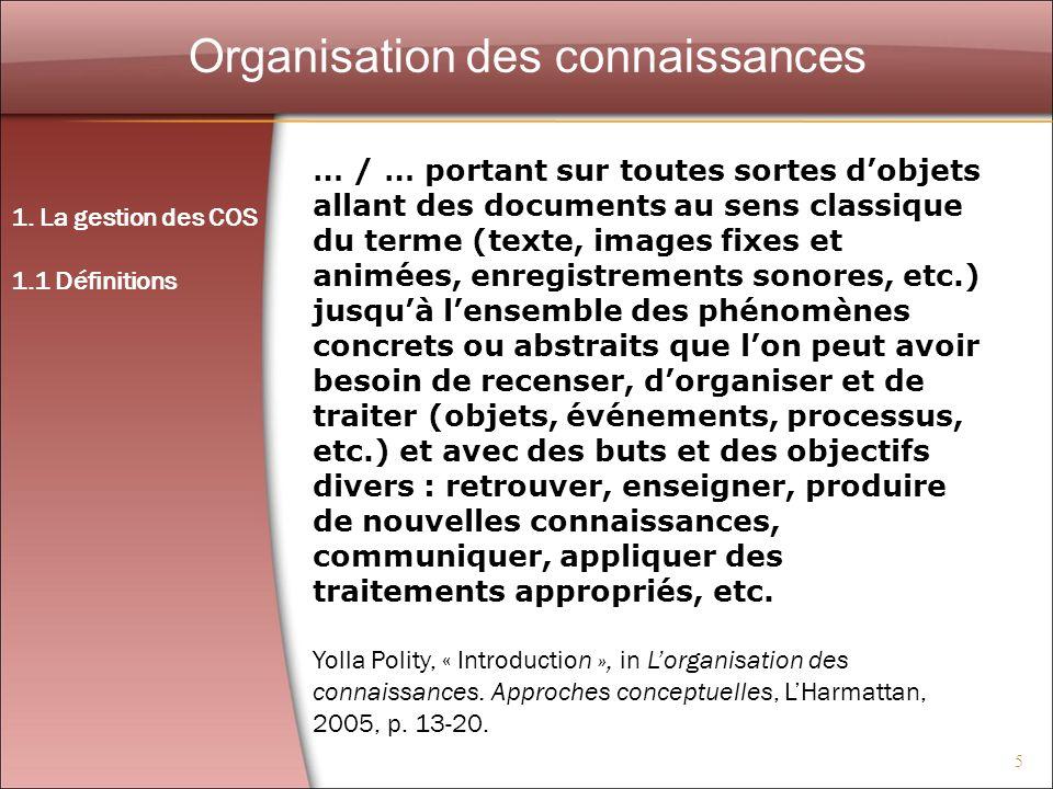 5 Organisation des connaissances … / … portant sur toutes sortes dobjets allant des documents au sens classique du terme (texte, images fixes et animé