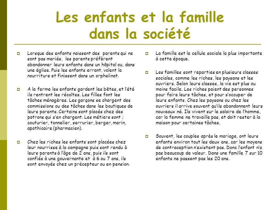 Les enfants et la famille dans la société Lorsque des enfants naissent des parents qui ne sont pas mariés, les parents préfèrent abandonner leurs enfa