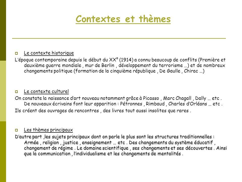 Contextes et thèmes Le contexte historique Lépoque contemporaine depuis le début du XX° (1914) a connu beaucoup de conflits (Première et deuxième guer