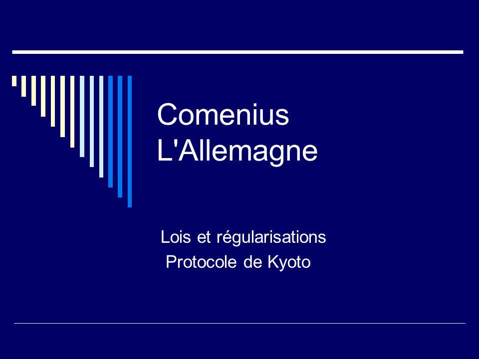 Comenius L Allemagne Lois et régularisations Protocole de Kyoto