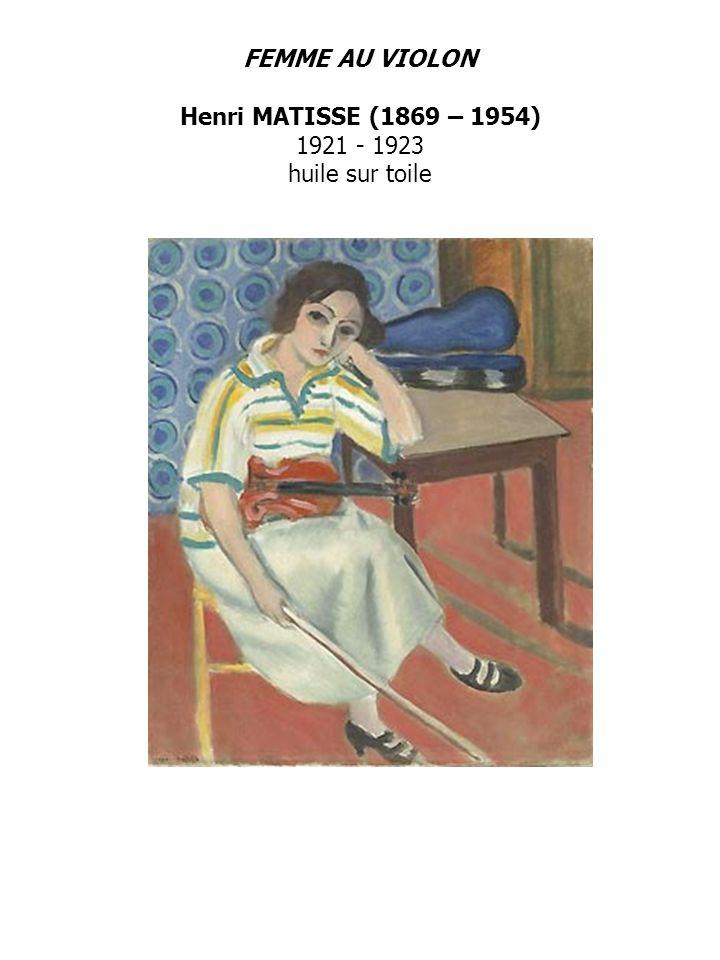 FEMME AU VIOLON Henri MATISSE (1869 – 1954) 1921 - 1923 huile sur toile