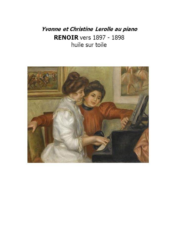 Yvonne et Christine Lerolle au piano RENOIR vers 1897 - 1898 huile sur toile