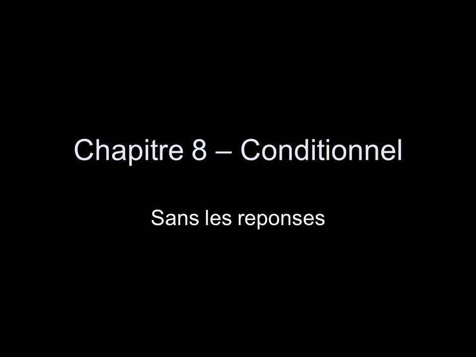 Chapitre 8 – Conditionnel Sans les reponses