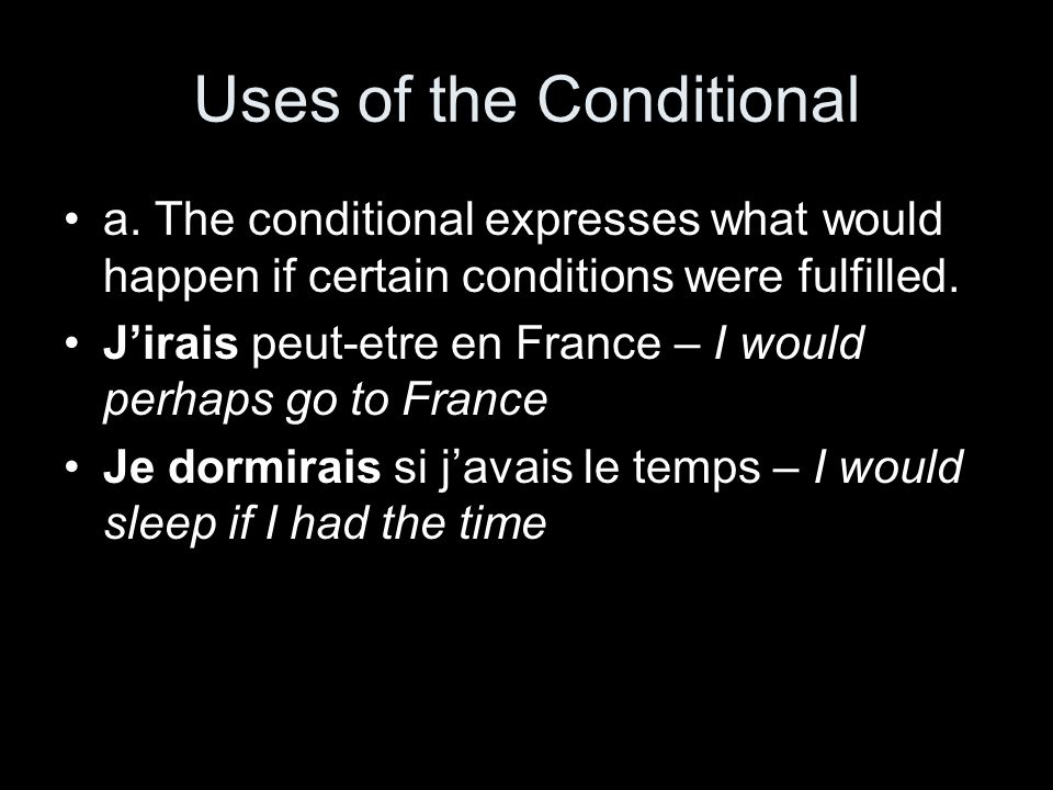 Uses of the Conditional a.
