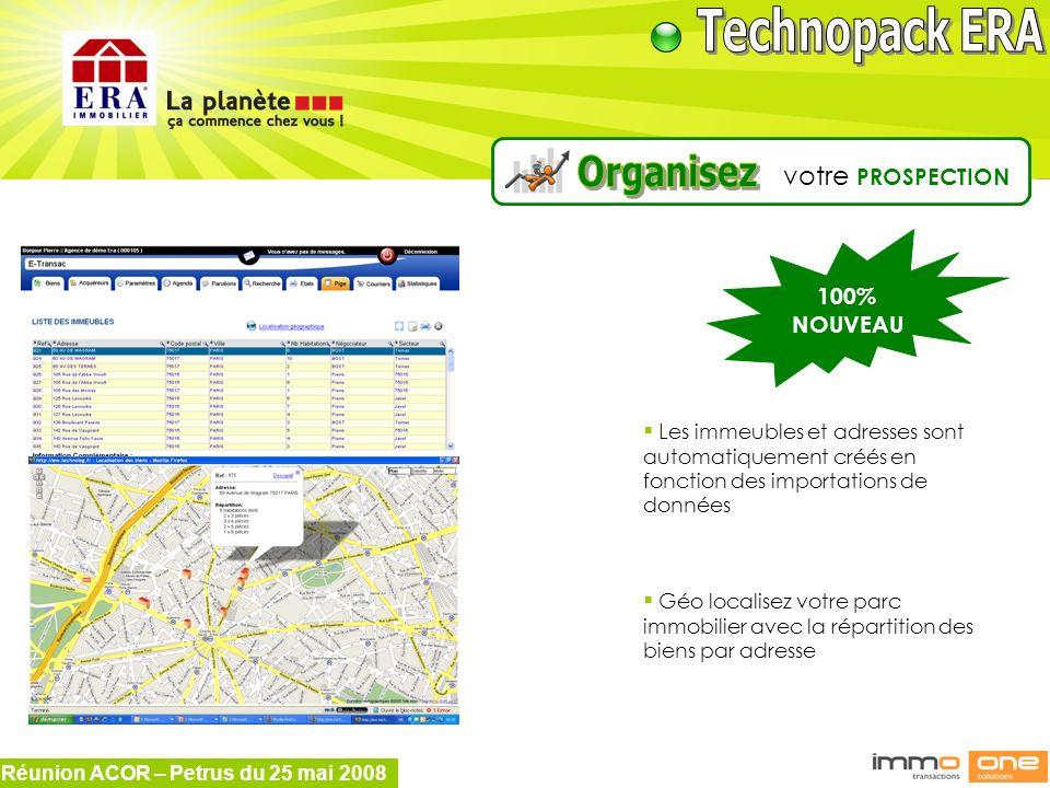 Réunion ACOR – Petrus du 25 mai 2008 Les immeubles et adresses sont automatiquement créés en fonction des importations de données Géo localisez votre
