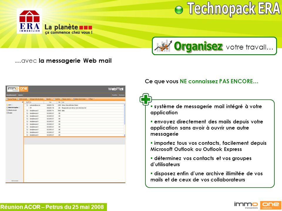Réunion ACOR – Petrus du 25 mai 2008 …avec la messagerie Web mail Ce que vous NE connaissez PAS ENCORE… système de messagerie mail intégré à votre app